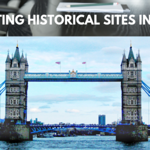3 exciting historical sites in the UK