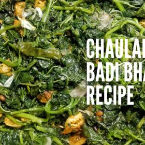 Chaulai Saag Badi Bhaja - A Recipe